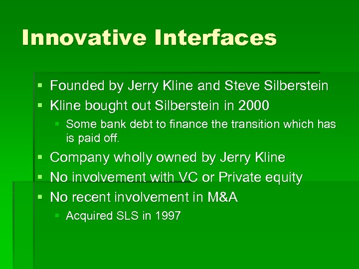 Innovative Interfaces § Founded by Jerry Kline and Steve Silberstein § Kline bought out