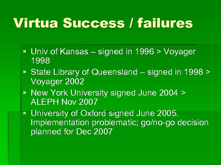 Virtua Success / failures § Univ of Kansas – signed in 1996 > Voyager