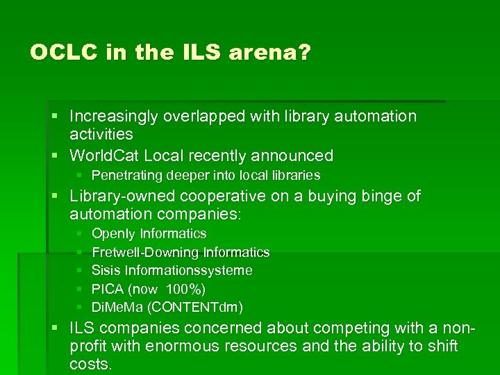 OCLC in the ILS arena? § Increasingly overlapped with library automation activities § World.
