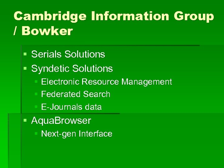 Cambridge Information Group / Bowker § Serials Solutions § Syndetic Solutions § Electronic Resource