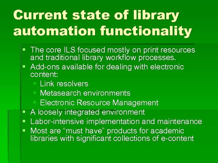 Current state of library automation functionality § The core ILS focused mostly on print