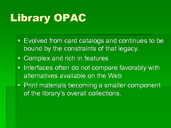 Library OPAC § Evolved from card catalogs and continues to be bound by the