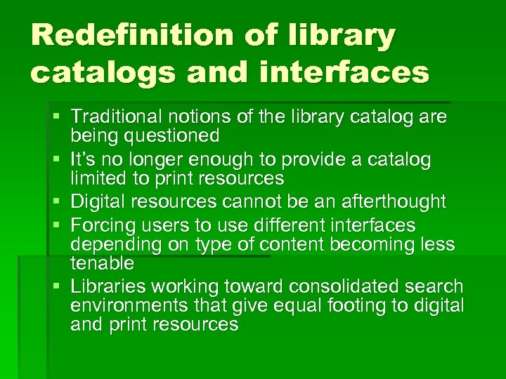 Redefinition of library catalogs and interfaces § Traditional notions of the library catalog are