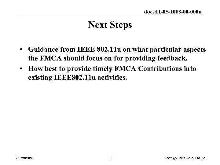 doc. : 11 -05 -1088 -00 -000 u Next Steps • Guidance from IEEE