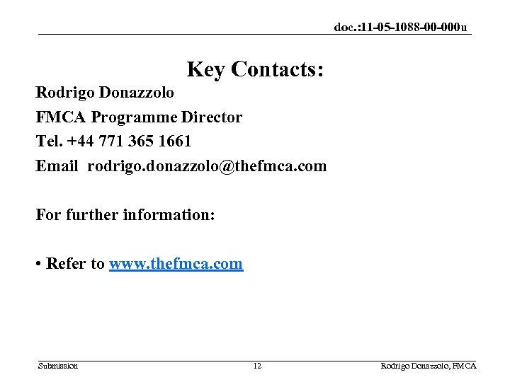 doc. : 11 -05 -1088 -00 -000 u Key Contacts: Rodrigo Donazzolo FMCA Programme