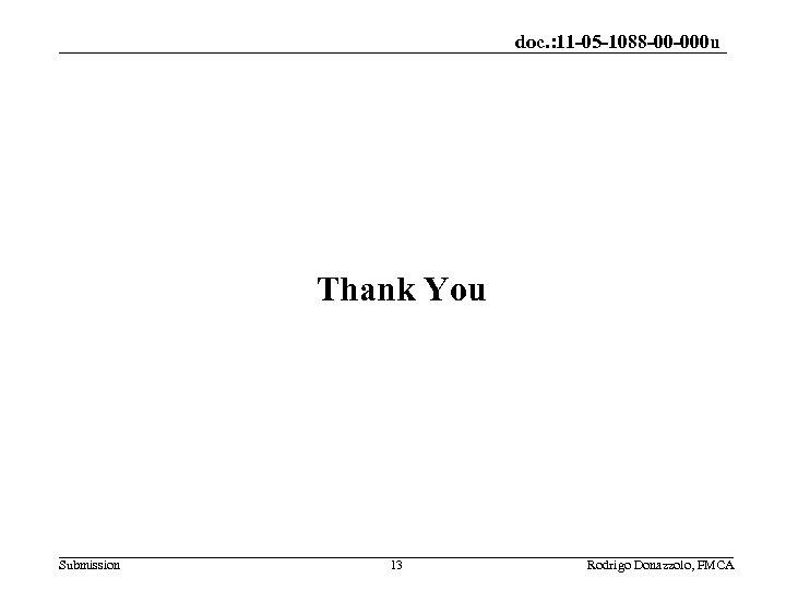 doc. : 11 -05 -1088 -00 -000 u Thank You Submission 13 Rodrigo Donazzolo,