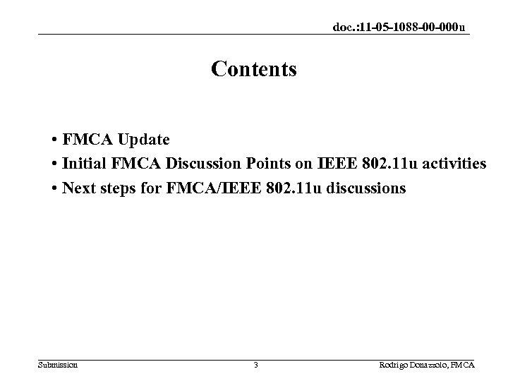 doc. : 11 -05 -1088 -00 -000 u Contents • FMCA Update • Initial