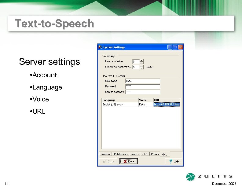 Text-to-Speech Server settings • Account • Language • Voice • URL 14 December 2003