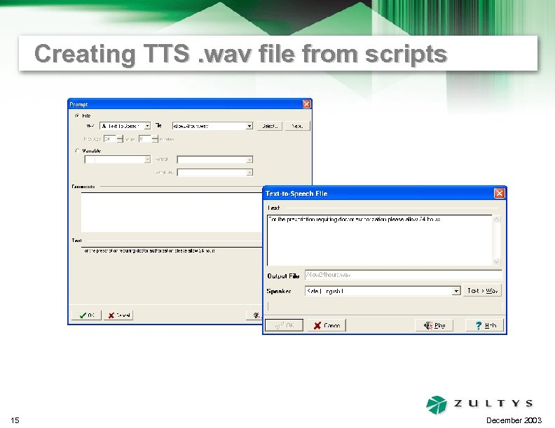 Creating TTS. wav file from scripts 15 December 2003