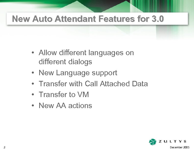 New Auto Attendant Features for 3. 0 • Allow different languages on different dialogs