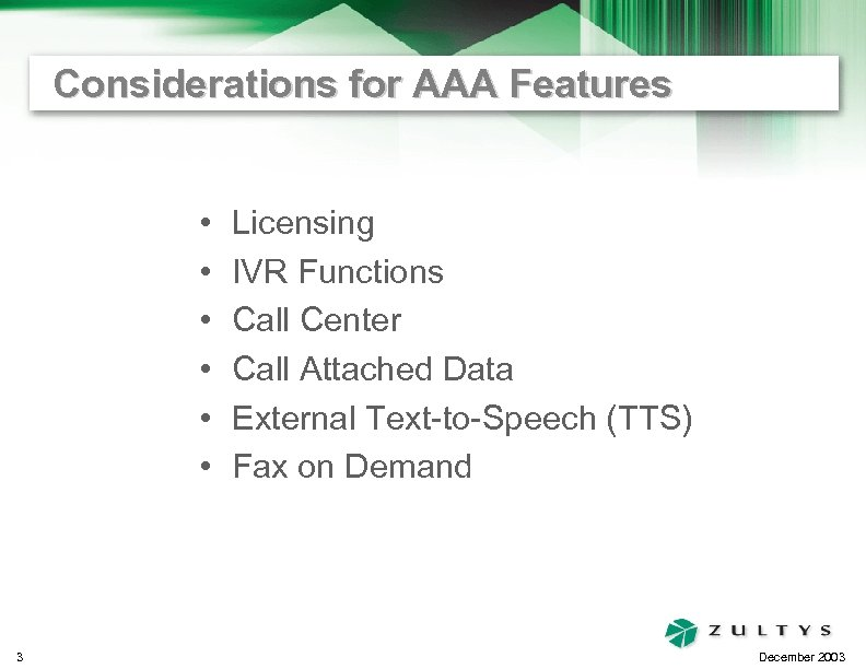 Considerations for AAA Features • • • 3 Licensing IVR Functions Call Center Call