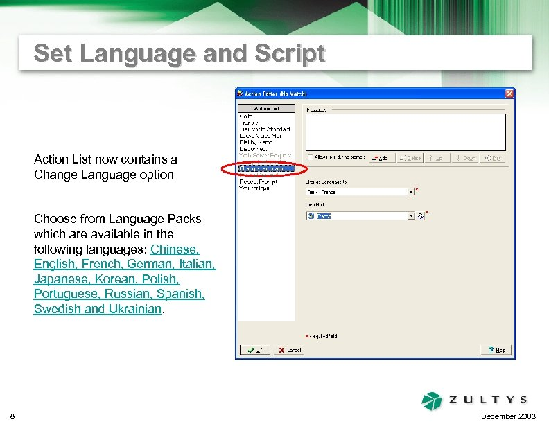Set Language and Script Action List now contains a Change Language option Choose from