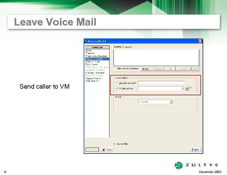 Leave Voice Mail Send caller to VM 9 December 2003