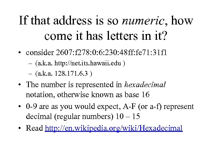 If that address is so numeric, how come it has letters in it? •