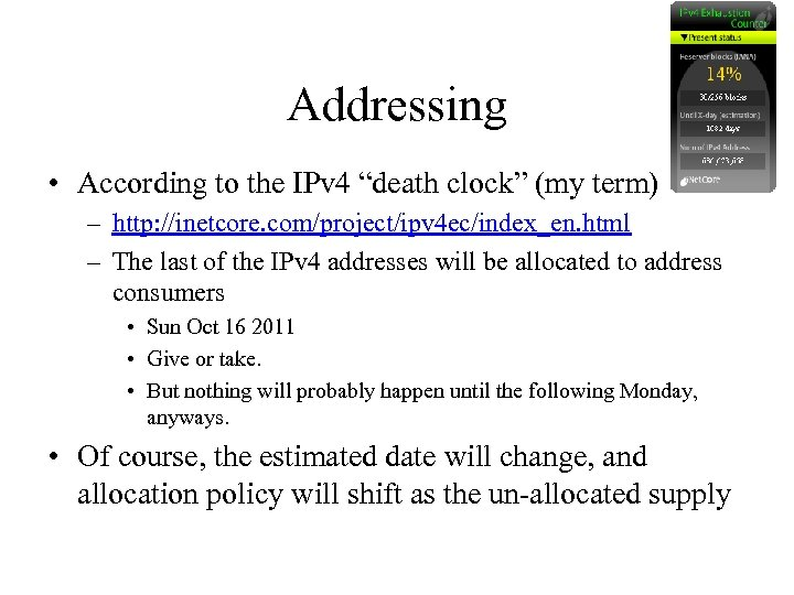 """Addressing • According to the IPv 4 """"death clock"""" (my term) – http: //inetcore."""