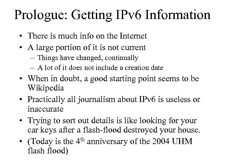 Prologue: Getting IPv 6 Information • There is much info on the Internet •