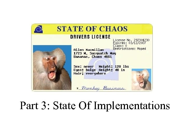Part 3: State Of Implementations
