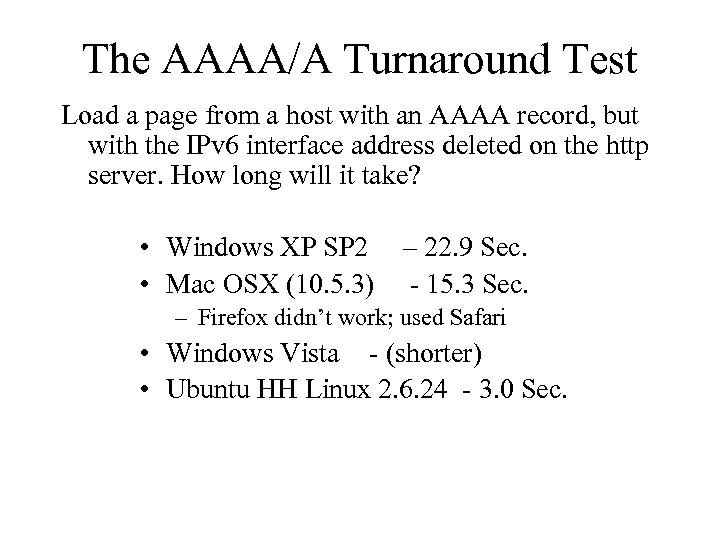 The AAAA/A Turnaround Test Load a page from a host with an AAAA record,