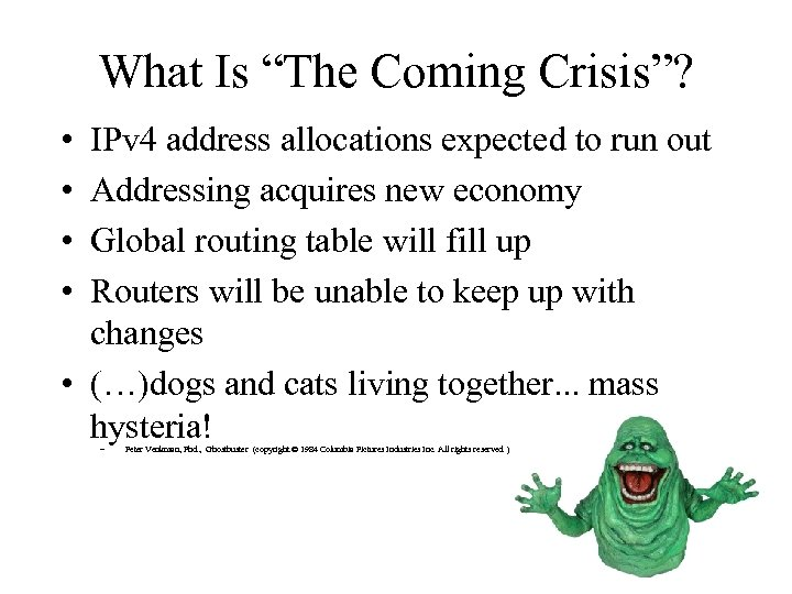 """What Is """"The Coming Crisis""""? • • IPv 4 address allocations expected to run"""