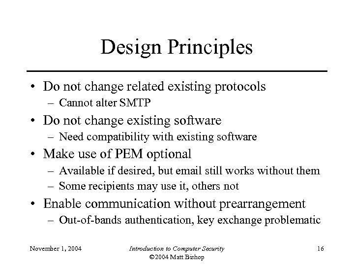 Design Principles • Do not change related existing protocols – Cannot alter SMTP •