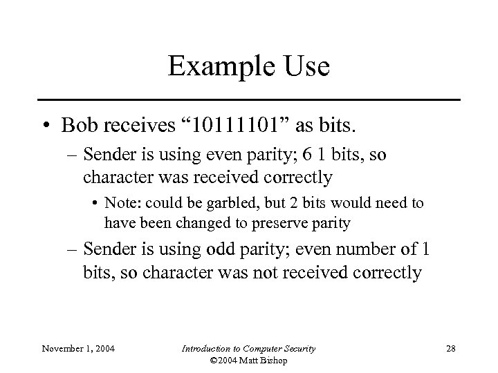 """Example Use • Bob receives """" 10111101"""" as bits. – Sender is using even"""