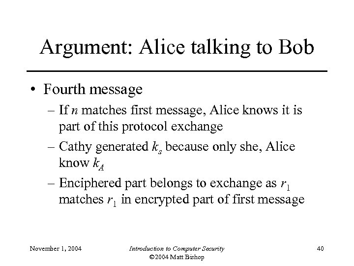 Argument: Alice talking to Bob • Fourth message – If n matches first message,