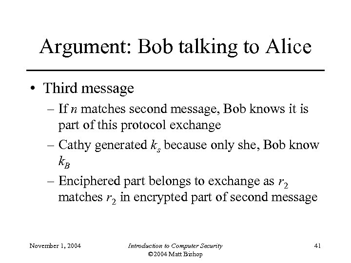 Argument: Bob talking to Alice • Third message – If n matches second message,