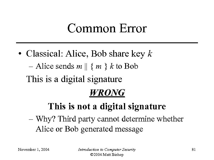 Common Error • Classical: Alice, Bob share key k – Alice sends m ||