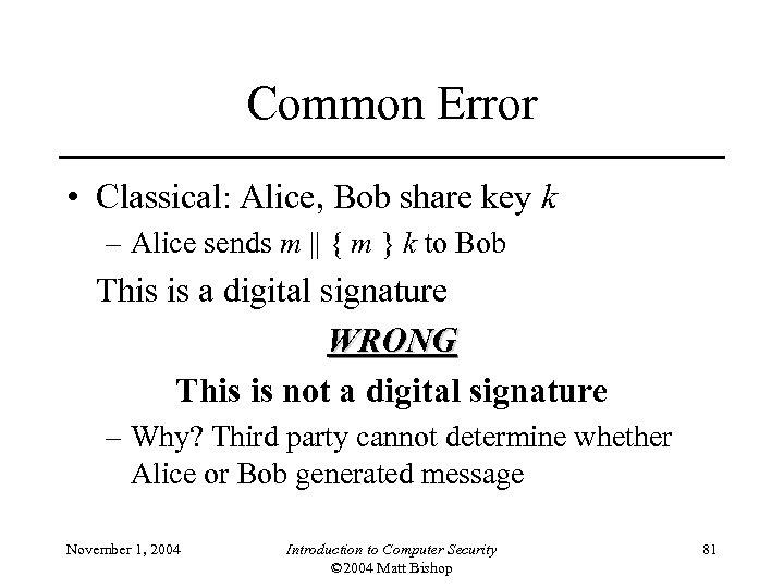 Common Error • Classical: Alice, Bob share key k – Alice sends m ||