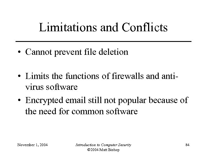 Limitations and Conflicts • Cannot prevent file deletion • Limits the functions of firewalls