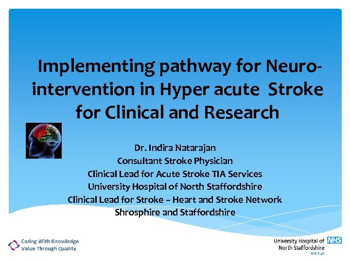 Implementing pathway for Neurointervention in Hyper acute Stroke for Clinical and Research Dr.