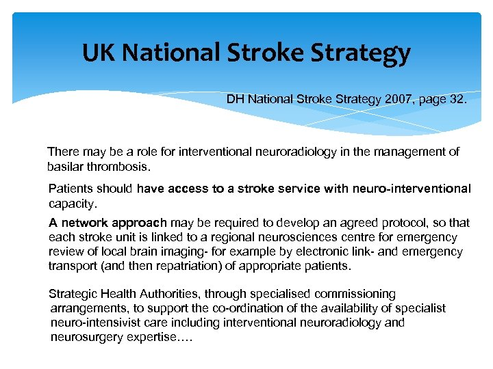 UK National Stroke Strategy DH National Stroke Strategy 2007, page 32. There may be