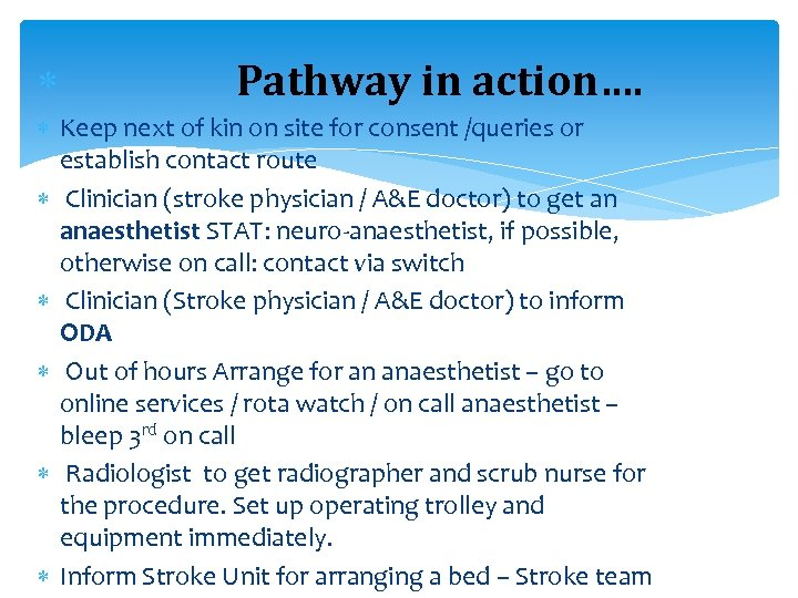 Pathway in action…. Keep next of kin on site for consent /queries or