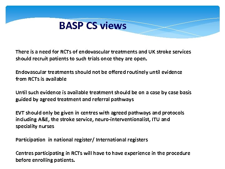 BASP CS views There is a need for RCTs of endovascular treatments and UK