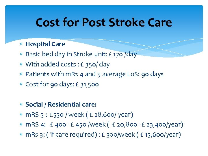 Cost for Post Stroke Care Hospital Care Basic bed day in Stroke unit: £