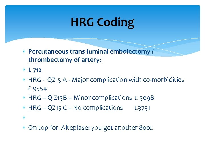 HRG Coding Percutaneous trans-luminal embolectomy / thrombectomy of artery: L 712 HRG - QZ