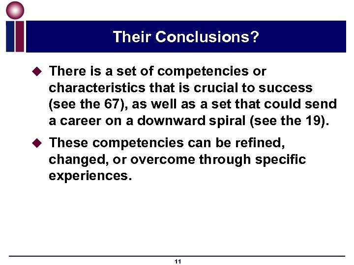 Their Conclusions? u There is a set of competencies or characteristics that is crucial