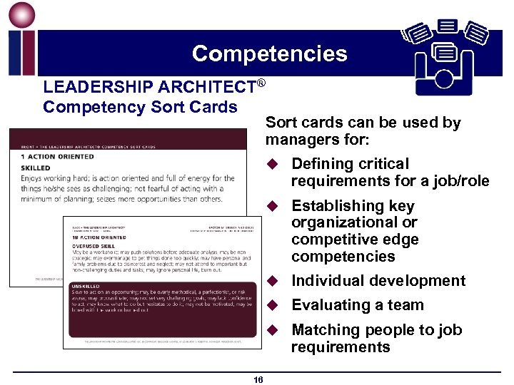 Competencies LEADERSHIP ARCHITECT® Competency Sort Cards Sort cards can be used by managers for: