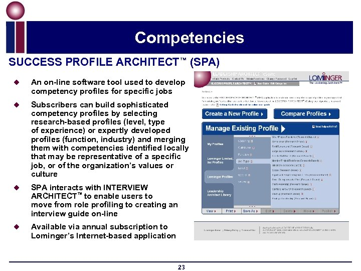 Competencies SUCCESS PROFILE ARCHITECT™ (SPA) u An on-line software tool used to develop competency