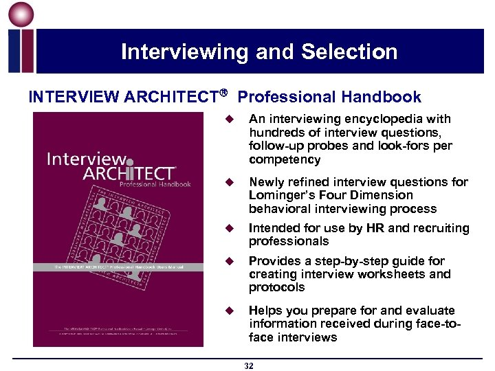 Interviewing and Selection INTERVIEW ARCHITECT Professional Handbook u An interviewing encyclopedia with hundreds of