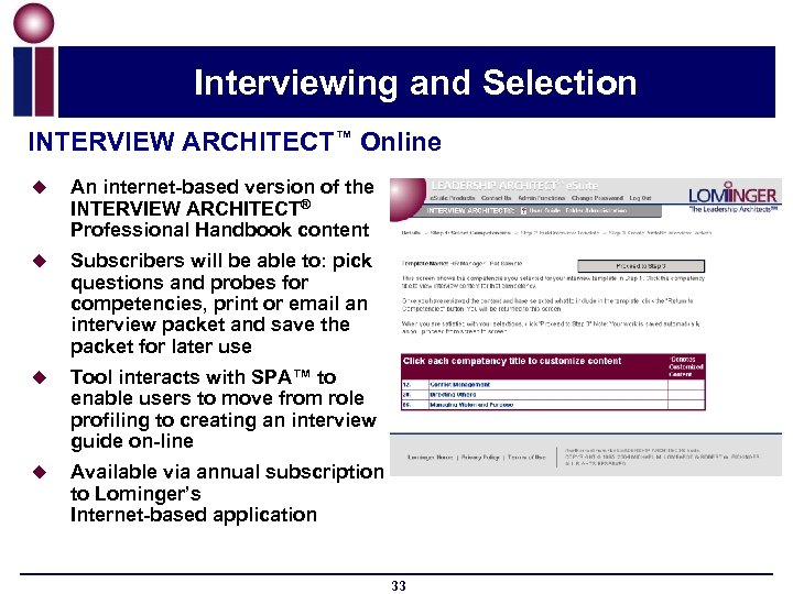 Interviewing and Selection INTERVIEW ARCHITECT™ Online u An internet-based version of the INTERVIEW ARCHITECT®