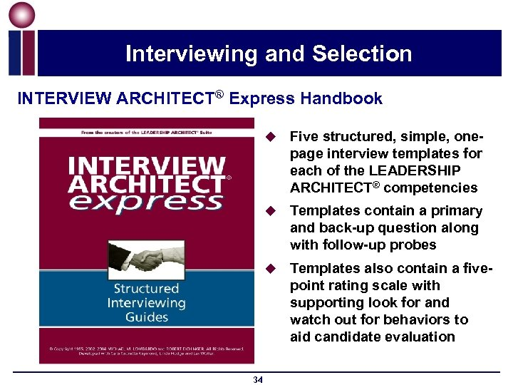 Interviewing and Selection INTERVIEW ARCHITECT® Express Handbook u u Templates contain a primary and