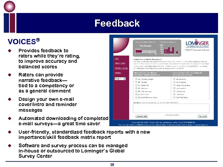 Feedback VOICES u Provides feedback to raters while they're rating, to improve accuracy and
