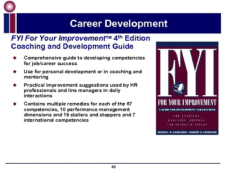 Career Development FYI For Your Improvement. TM 4 th Edition Coaching and Development Guide