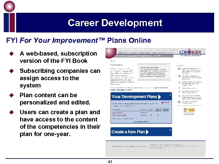 Career Development FYI For Your Improvement™ Plans Online u A web-based, subscription version of