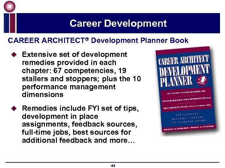 Career Development CAREER ARCHITECT Development Planner Book u Extensive set of development remedies provided