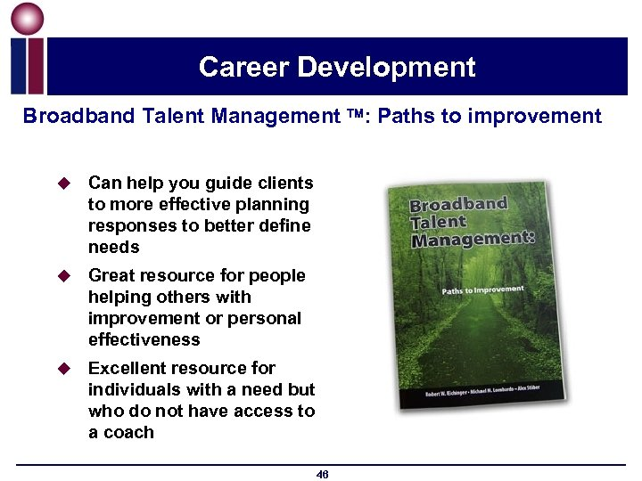 Career Development Broadband Talent Management : Paths to improvement u Can help you guide