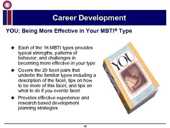 Career Development YOU: Being More Effective in Your MBTI Type u Each of the