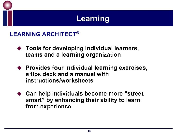 Learning LEARNING ARCHITECT u Tools for developing individual learners, teams and a learning organization