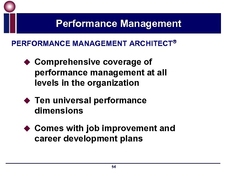 Performance Management PERFORMANCE MANAGEMENT ARCHITECT u Comprehensive coverage of performance management at all levels
